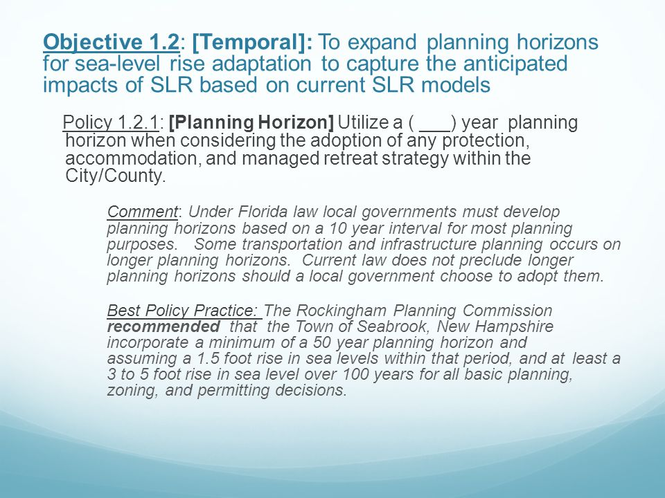 Objective 1.2: [Temporal]: To expand planning horizons for sea-level rise adaptation to capture the anticipated impacts of SLR based on current SLR models